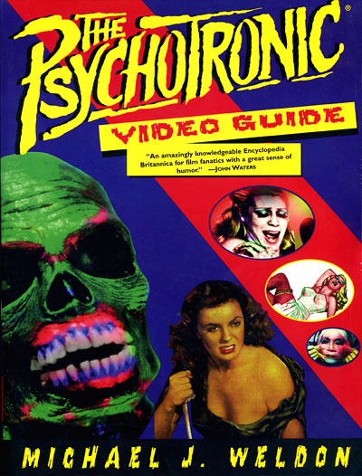 Michael Weldon's The Psychotronic Video Guide