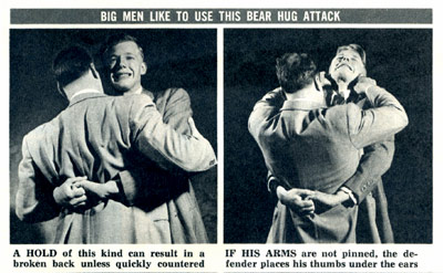Big men like to use this bear hug attack...if his arms aren't pinned, the defender places his thumbs under the ears
