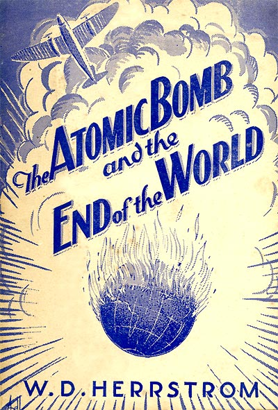 THE ATOMIC BOMB AND THE END OF THE WORLD by W.D. Herrstrom