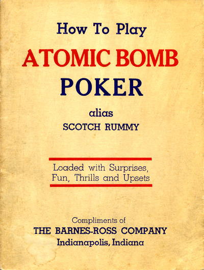 How to Play Atomic Bomb Poker alias Scotch Rummy