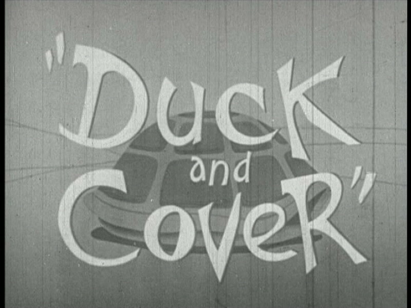 http://conelrad.com/images/uploads/Duck_and_Cover_Title.jpg